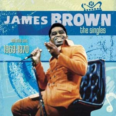 James Brown - The Singles, Volume 6 (1969-1970)