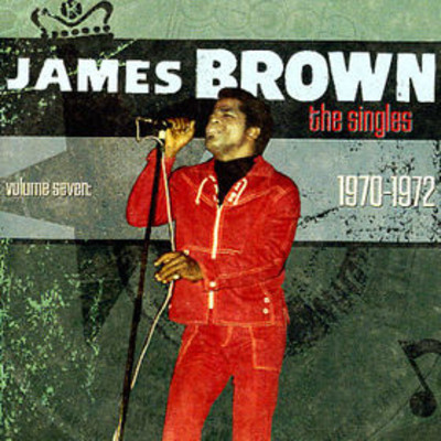 James Brown - The Singles, Volume 7 (1969-1970)