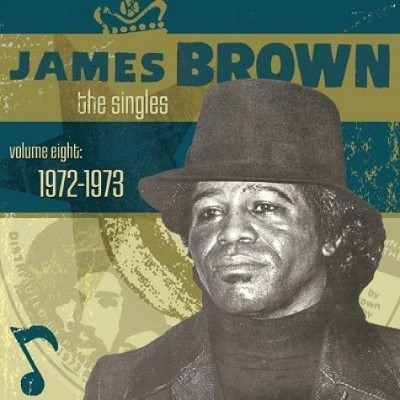 James Brown - The Singles, Volume 8 (1972-1973)