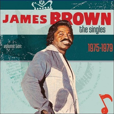 James Brown - The Singles, Volume 10 (1975-1979)
